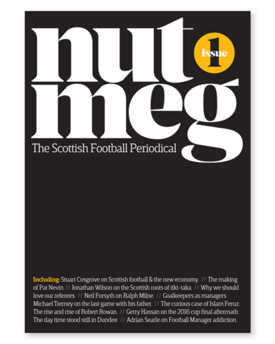 Nutmeg - The Scottish Football Periodical - Issue 1