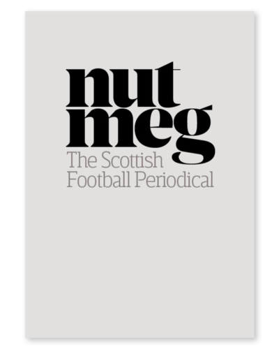 Nutmeg - The Scottish Football Periodical